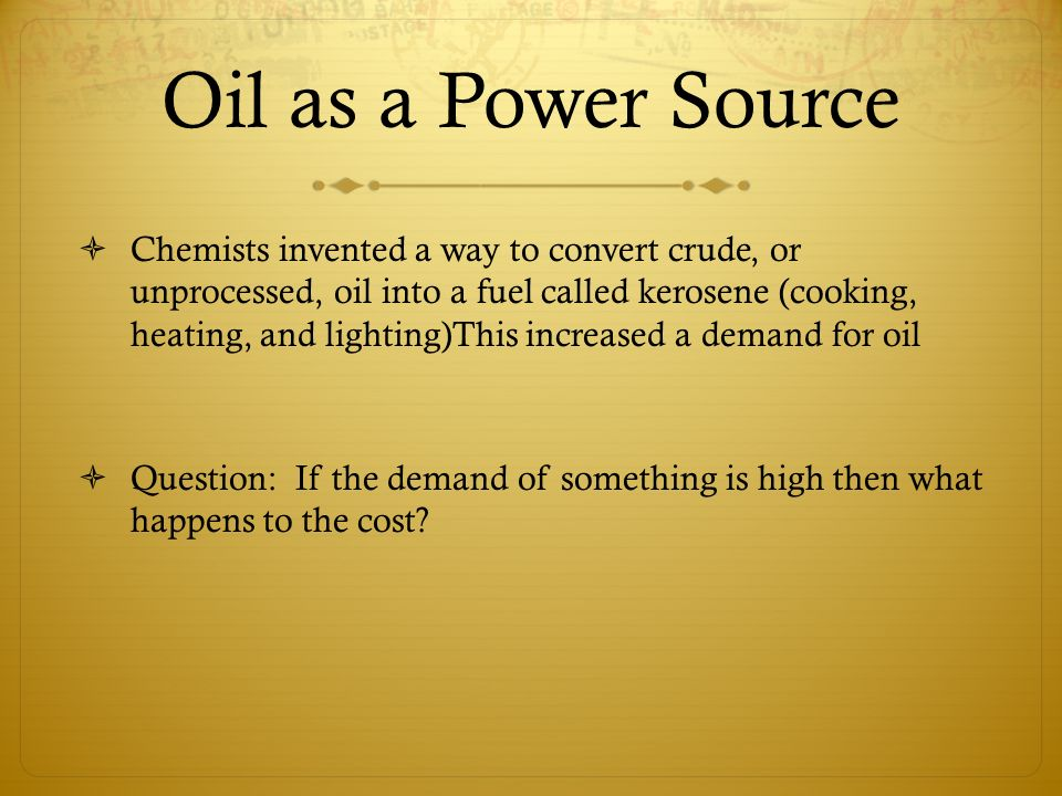 aim how did the industrial revolution lead to new sources of 3 oil