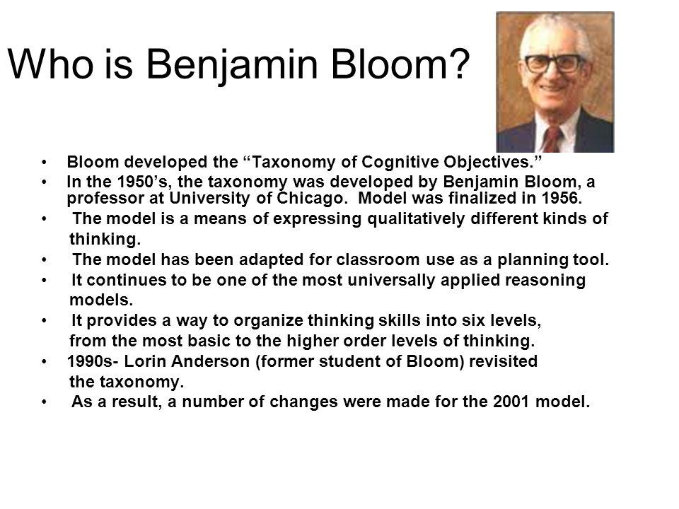Who is Benjamin Bloom.
