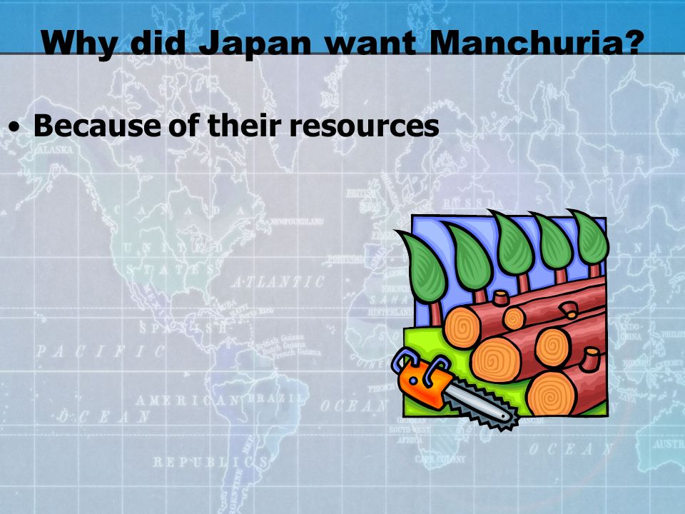 Why did the Japanese want to expand their borders Natural resources and they needed more room