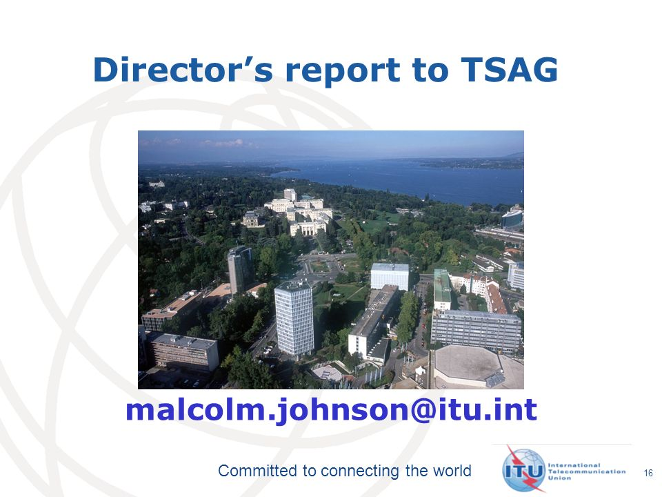 Committed to connecting the world 16 Director's report to TSAG