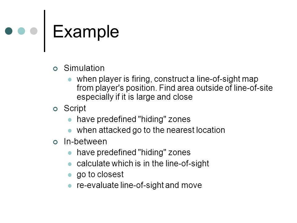 Example Simulation when player is firing, construct a line-of-sight map from player s position.