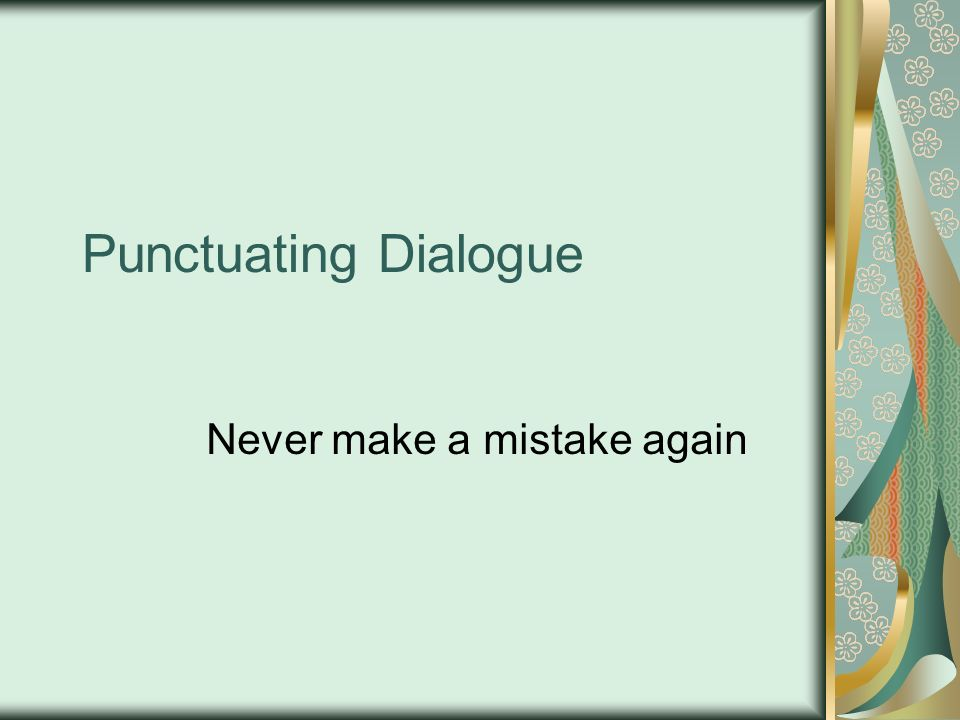 Punctuating Dialogue Never make a mistake again