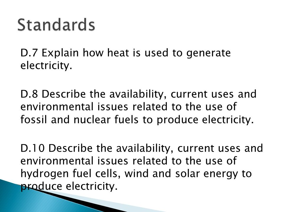 D.7 Explain how heat is used to generate electricity.