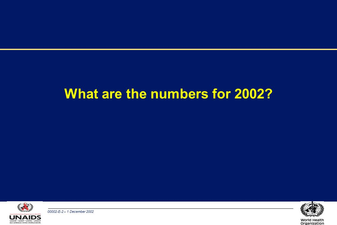 00002-E-2 – 1 December 2002 What are the numbers for 2002