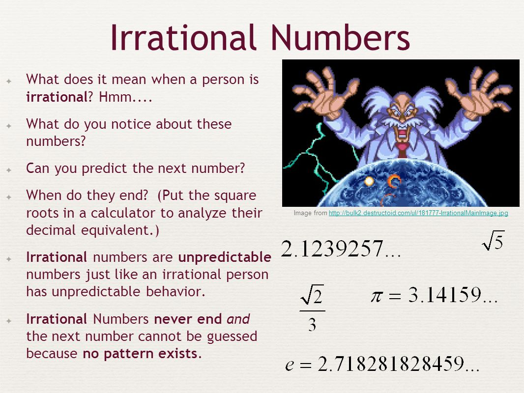 Irrational Numbers ✦ What does it mean when a person is irrational.