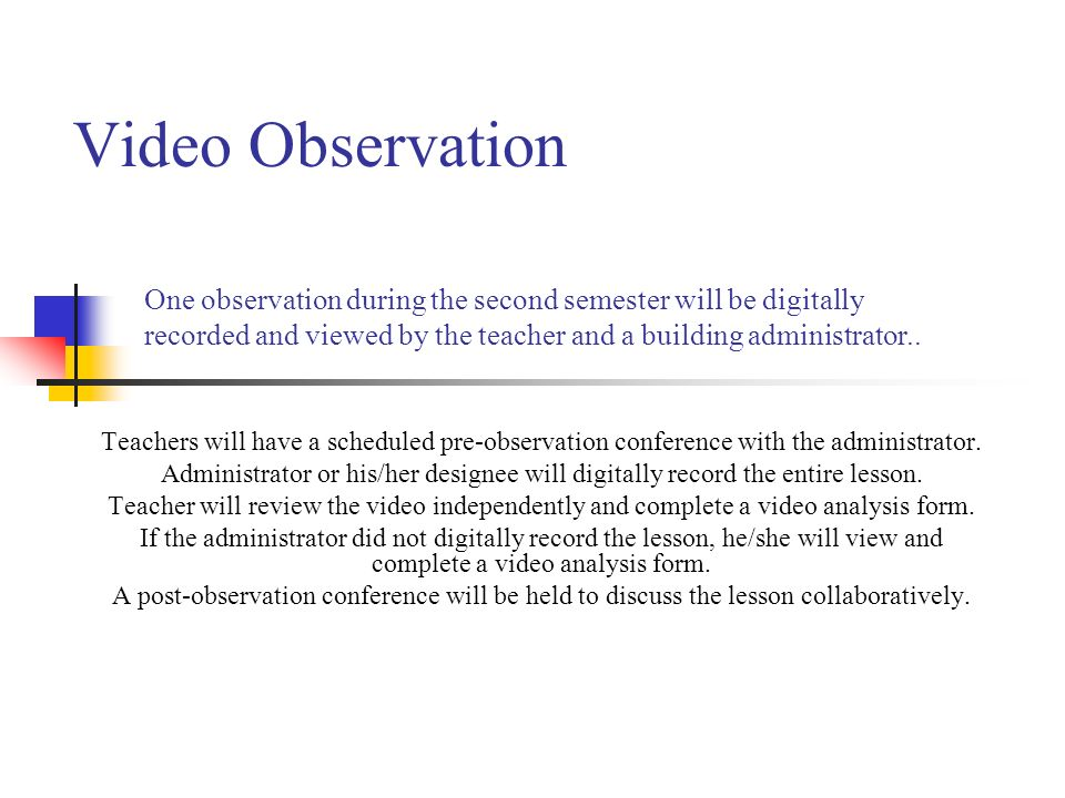 Video Observation Teachers will have a scheduled pre-observation conference with the administrator.