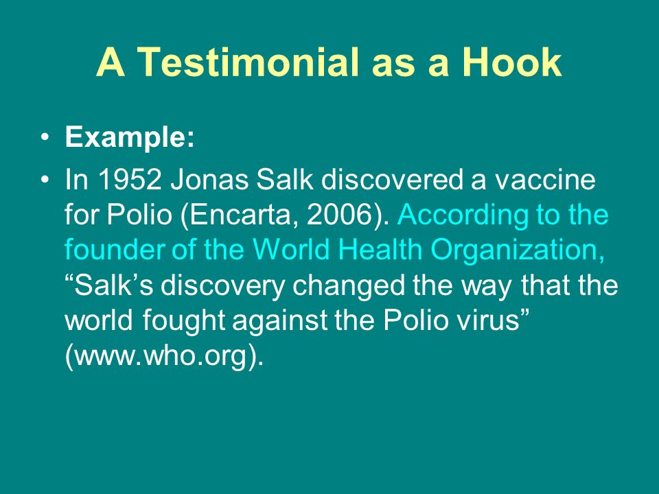 introductions in a persuasive research essay the hook as you  a testimonial as a hook example in 1952 jonas salk discovered a vaccine for polio