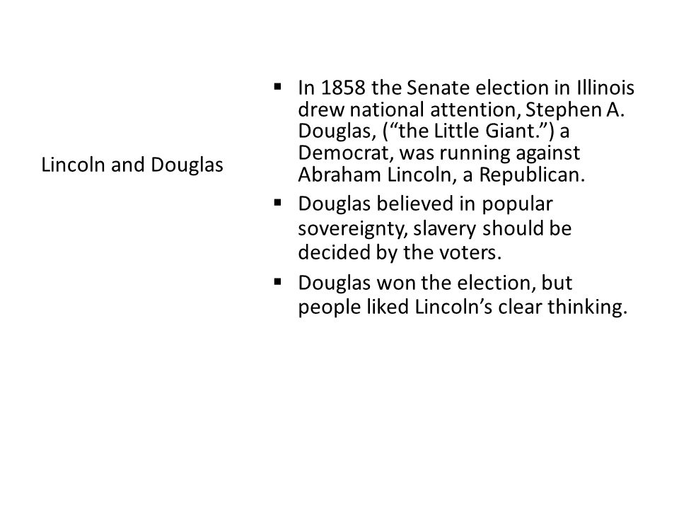  In 1858 the Senate election in Illinois drew national attention, Stephen A.