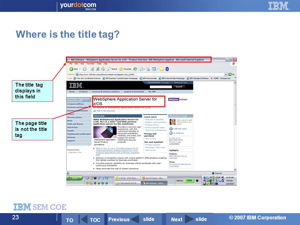 © 2007 IBM Corporation SEM COE 23 Where is the title tag.