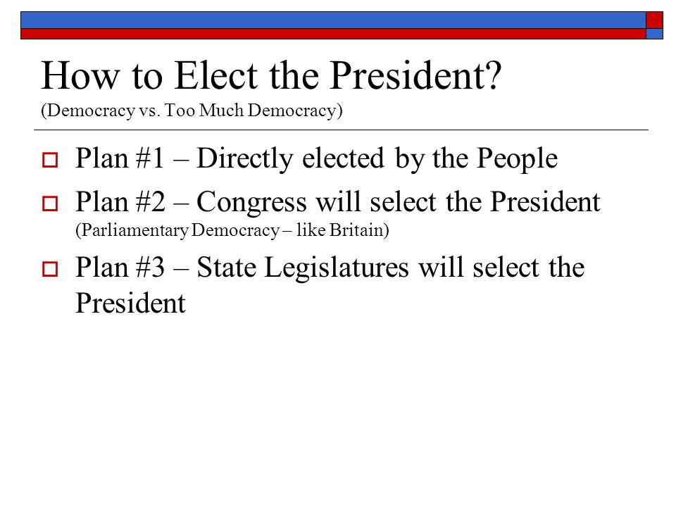 How to Elect the President. (Democracy vs.