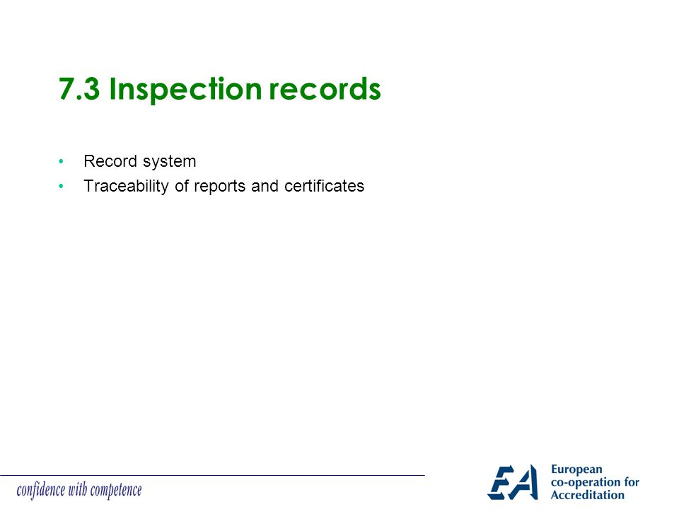 7.3 Inspection records Record system Traceability of reports and certificates