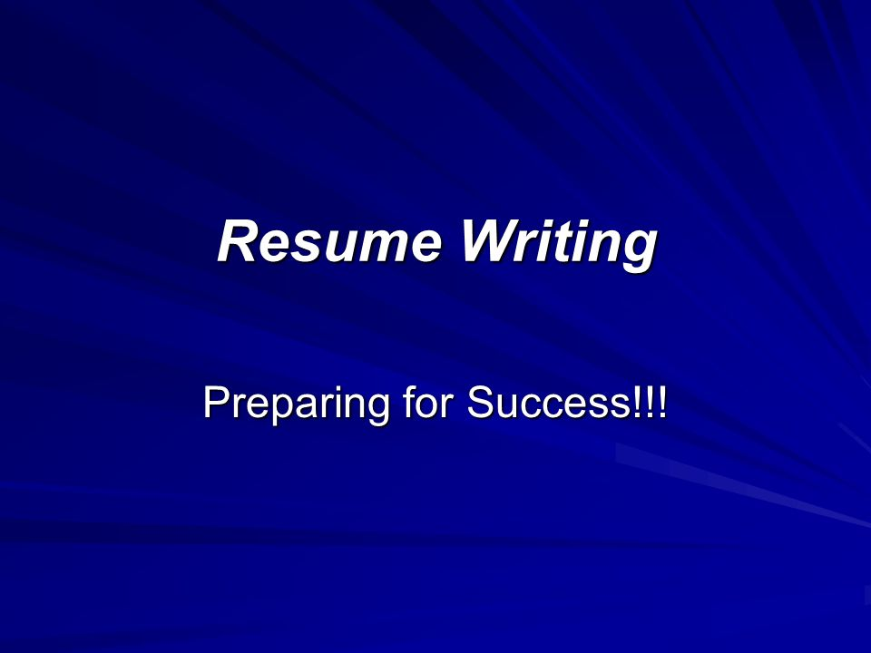1 Resume Writing Preparing For Success!!!  What Are Resumes