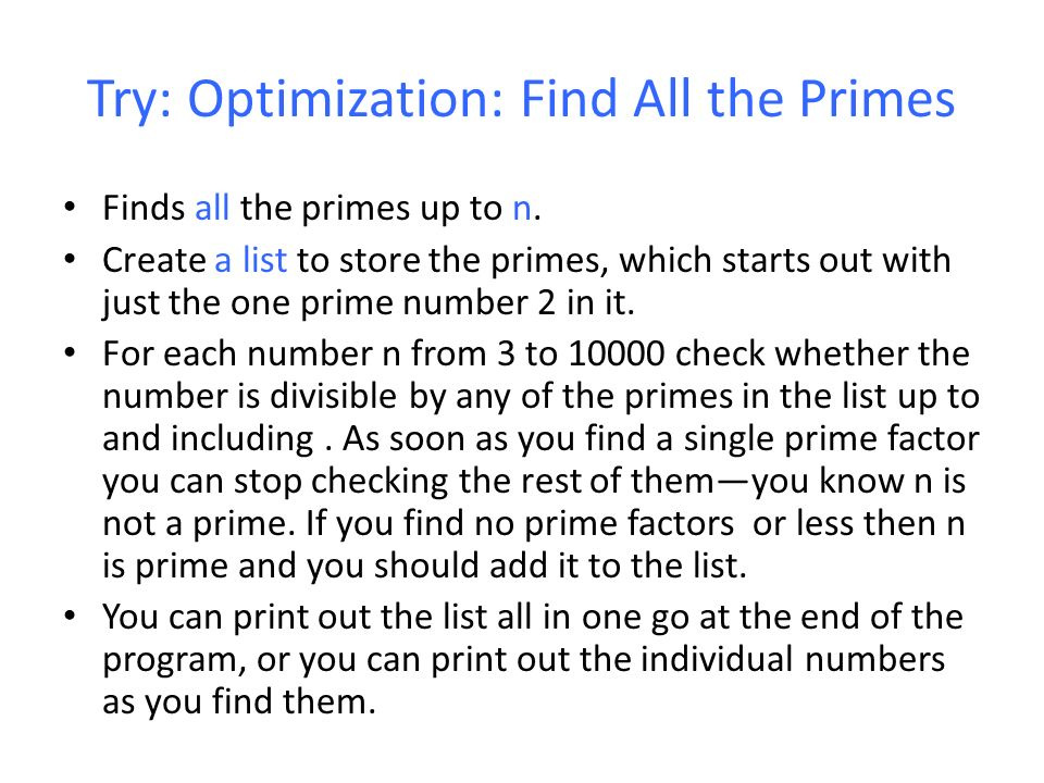 Try: Optimization: Find All the Primes Finds all the primes up to n.