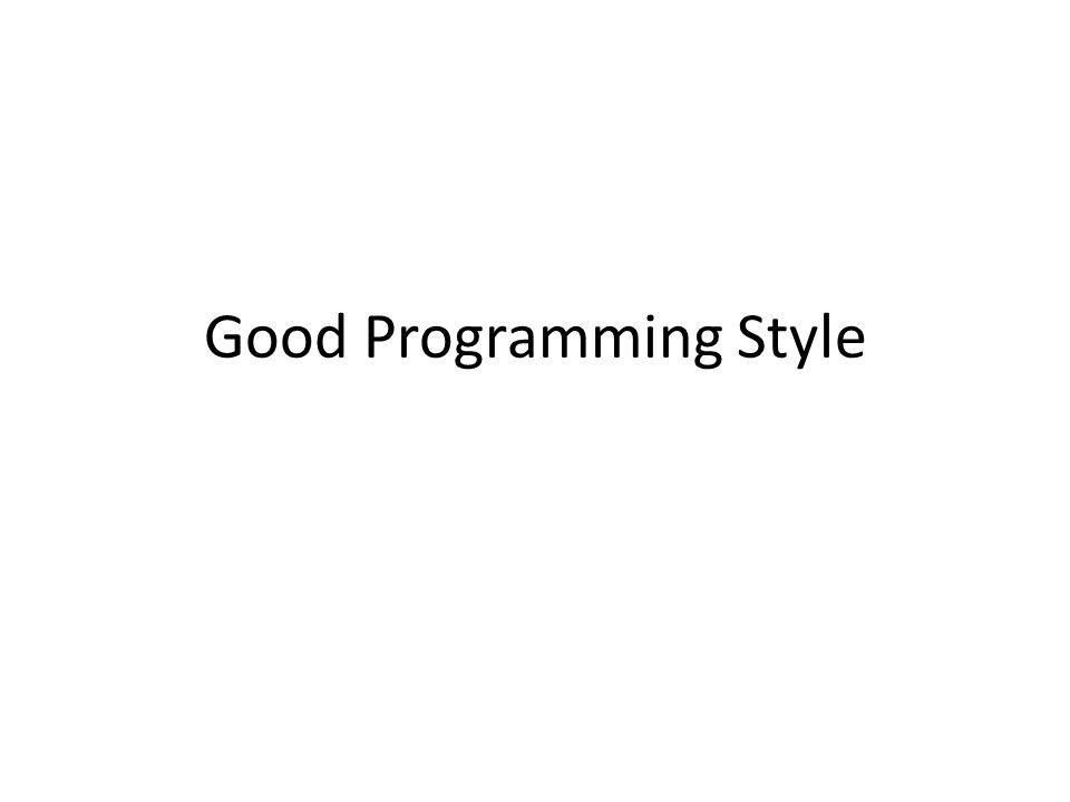 Good Programming Style