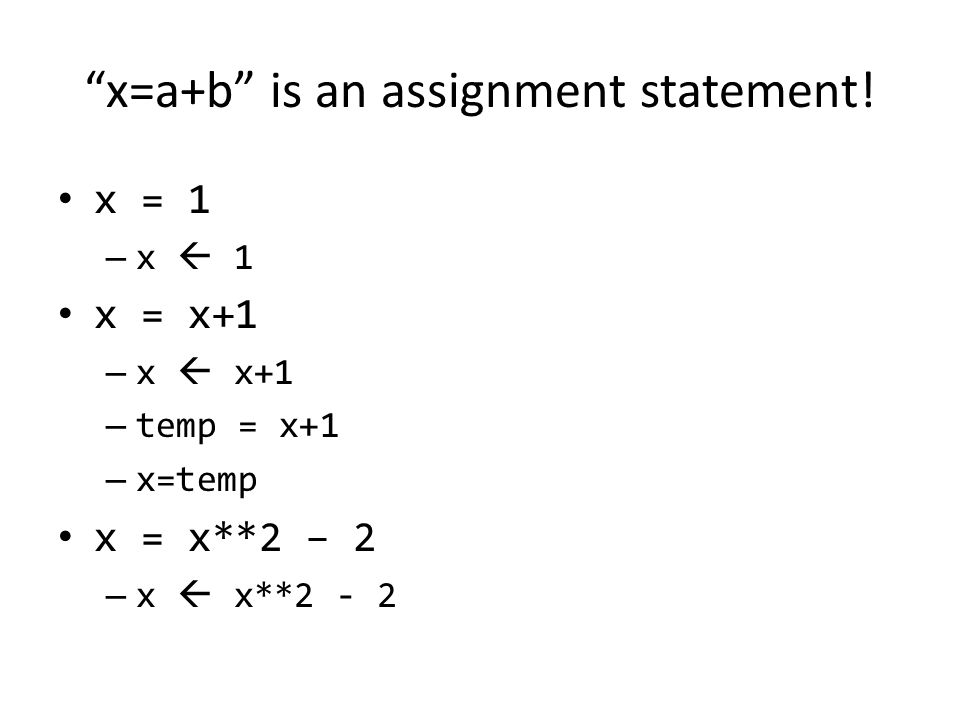 x=a+b is an assignment statement.