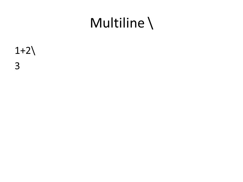 Multiline \ 1+2\ 3
