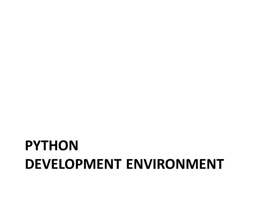 PYTHON DEVELOPMENT ENVIRONMENT