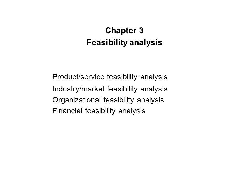 Chapter 3 Feasibility analysis Product/service feasibility ...