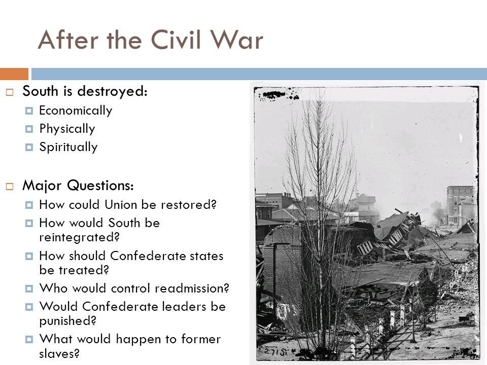 a look at the reconstruction self destruction after the civil war Most of the fighting during the american civil war took place on southern soil in part civil war and reconstruction | rise of industrial america.