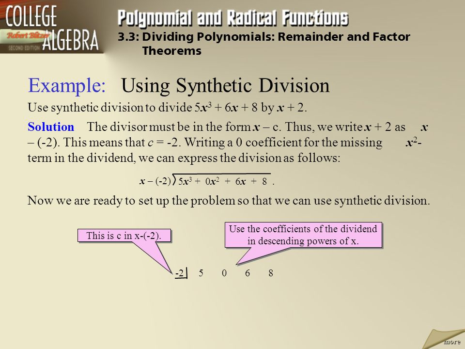 Example:Using Synthetic Division Use synthetic division to divide 5x 3 + 6x + 8 by x + 2.