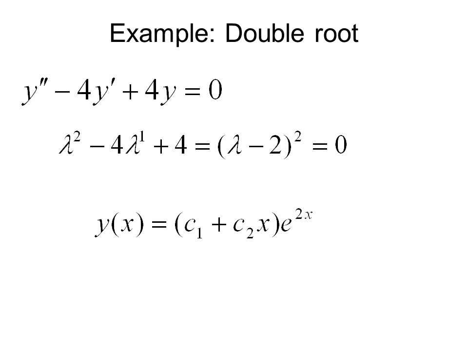 Example: Double root