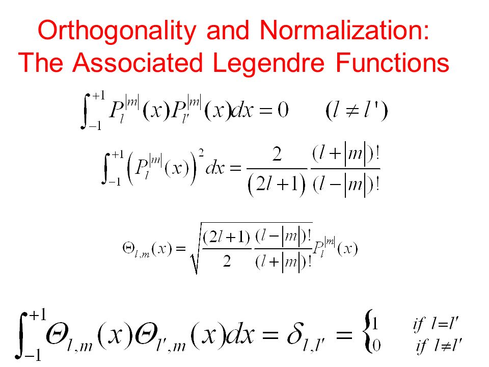 Orthogonality and Normalization: The Associated Legendre Functions