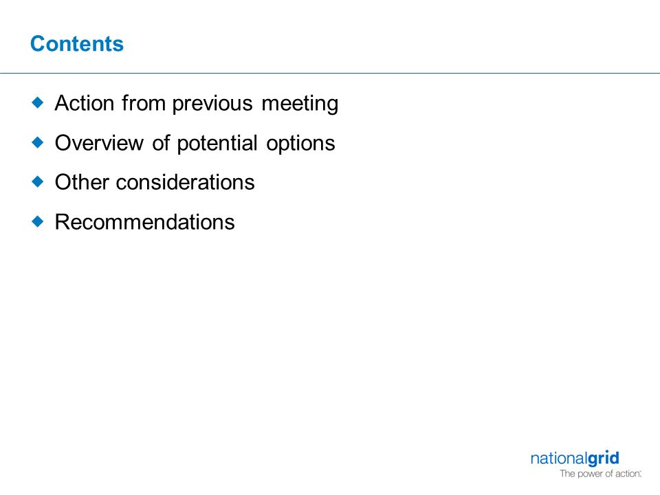 Contents  Action from previous meeting  Overview of potential options  Other considerations  Recommendations