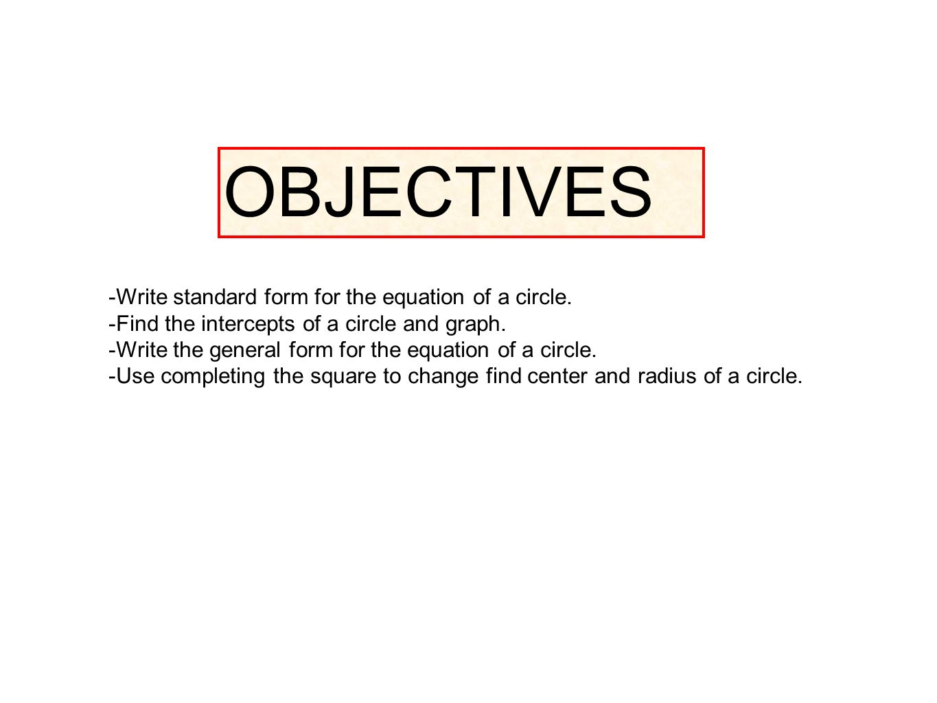 Section 15 circles objectives write standard form for the objectives write standard form for the equation of a circle falaconquin