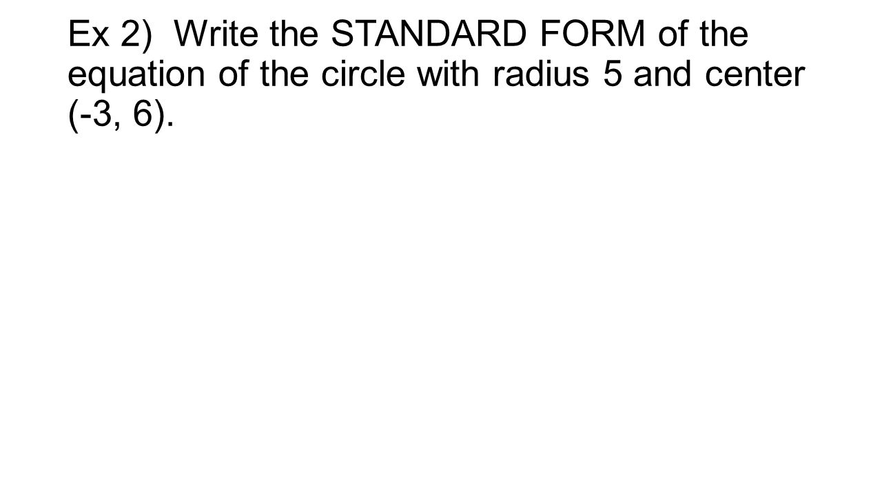 Hpc 13 notes learning targets test an equation for symmetry with 5 ex 2 write the standard form of the equation of the circle with radius 5 and center 3 6 falaconquin
