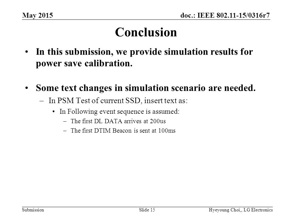 doc.: IEEE /0316r7 Submission Conclusion In this submission, we provide simulation results for power save calibration.