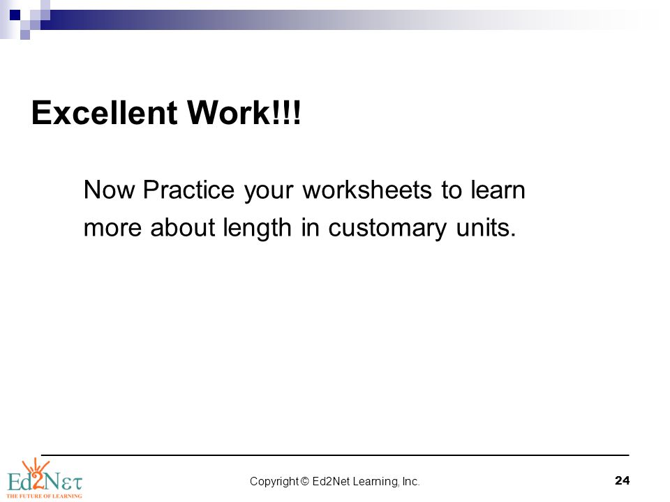 Copyright © Ed2Net Learning, Inc. 1 Length in customary units ...