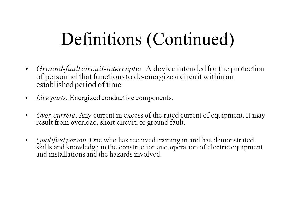 Definitions (Continued) Ground-fault circuit-interrupter.