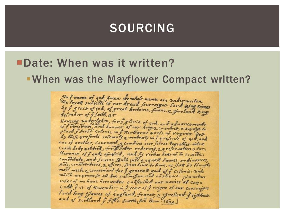  Date: When was it written  When was the Mayflower Compact written SOURCING