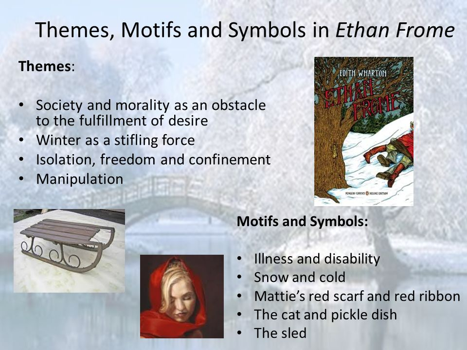 "ethan frome themes essay Free essay: divided between the two women, ethan frome is a highly confused man he seeks to find some ""ease and freedom"" represented by mattie, but society."