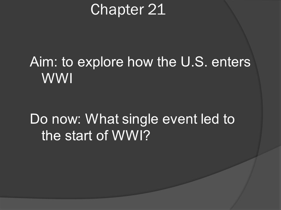 Chapter 21 Aim: to explore how the U.S.