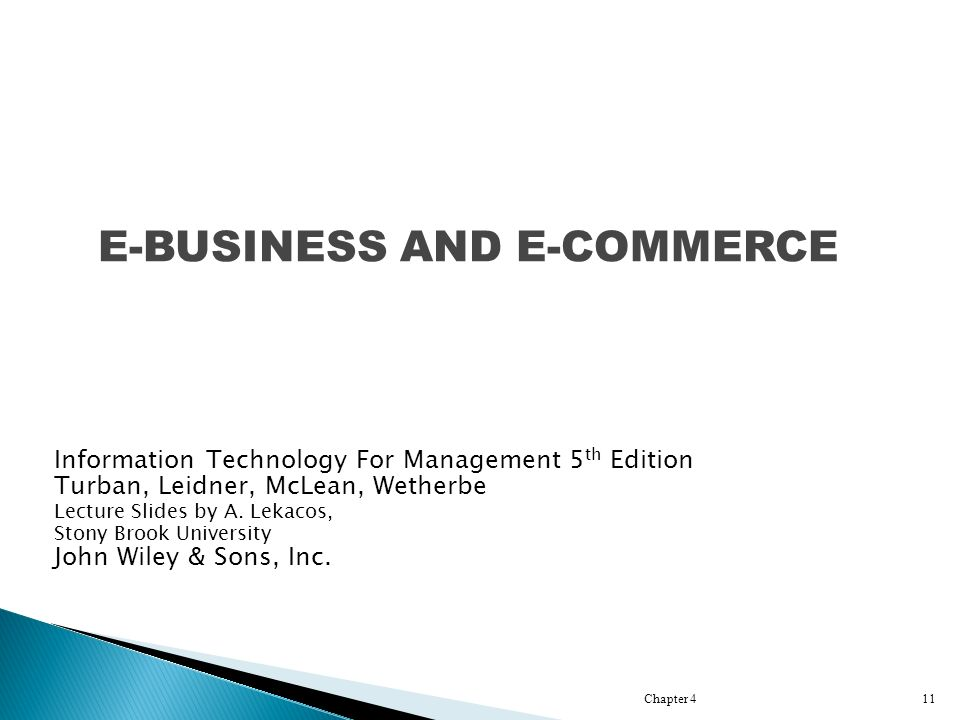 Information Technology For Management 5 th Edition Turban, Leidner, McLean, Wetherbe Lecture Slides by A.