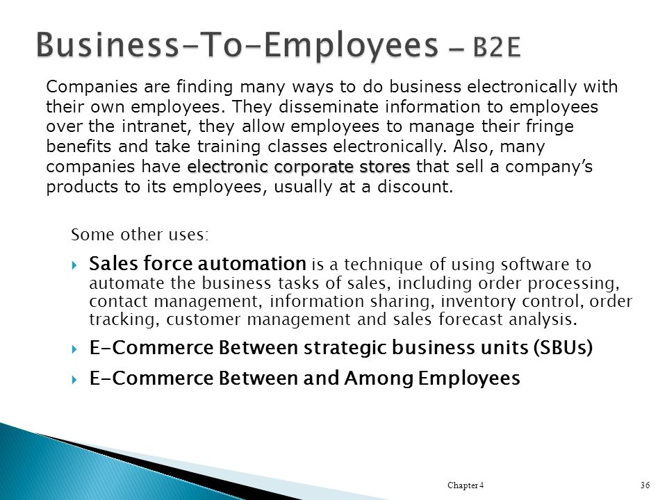 Some other uses:  Sales force automation is a technique of using software to automate the business tasks of sales, including order processing, contact management, information sharing, inventory control, order tracking, customer management and sales forecast analysis.