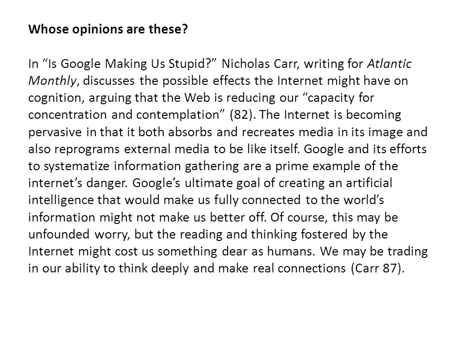"a critique of is google making us stupid by nicholas carr Free sample term paper on a critique of the article ""is google making us stupid what the internet is doing to our brains."