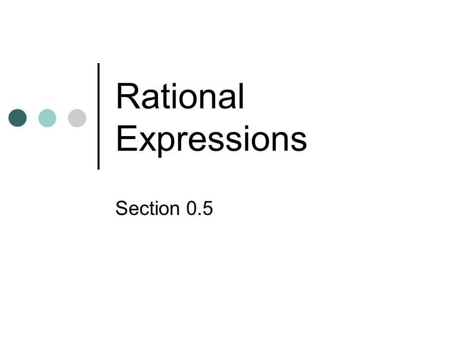 Rational Expressions Section 0.5