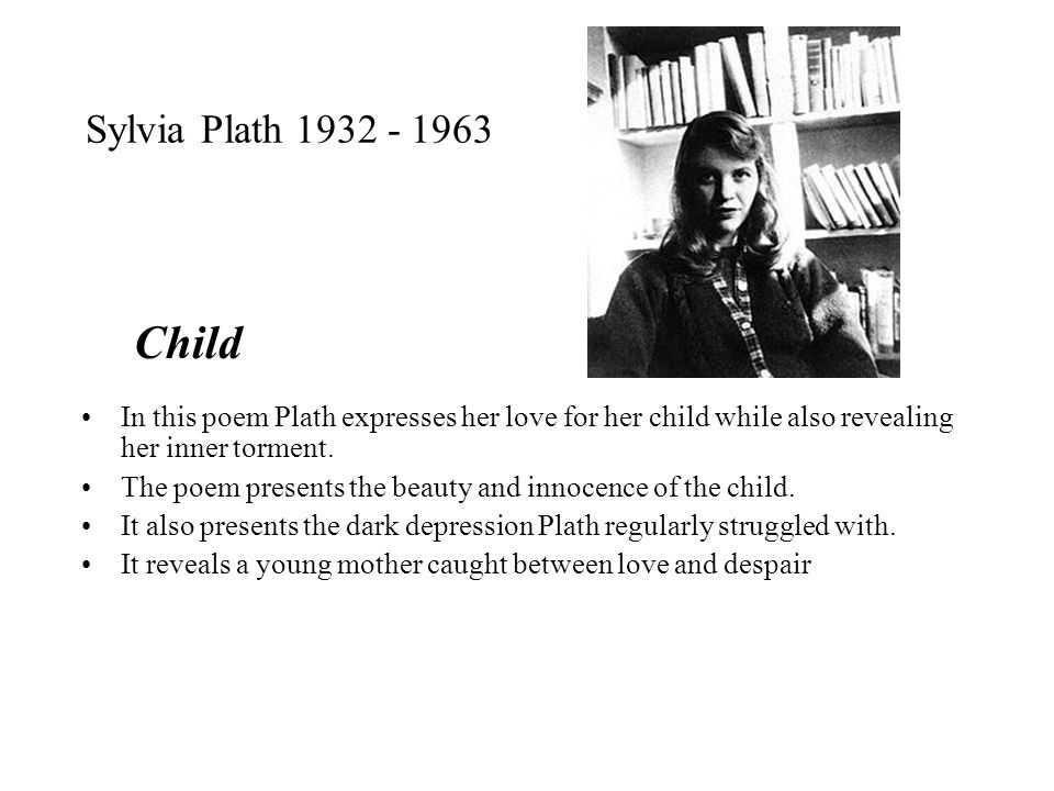 sylvia plath research papers The poem daddy by sylvia plath is a confessional poem in which it can be assumed that the poet was narrating the story based on her (huang) the poem is.