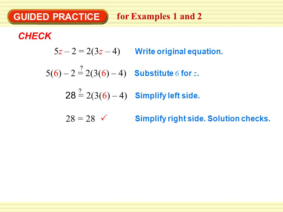 28 = 28  Write original equation. Substitute 6 for z.