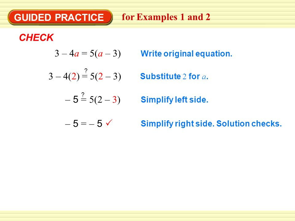 – 5 = – 5  Write original equation. Substitute 2 for a.