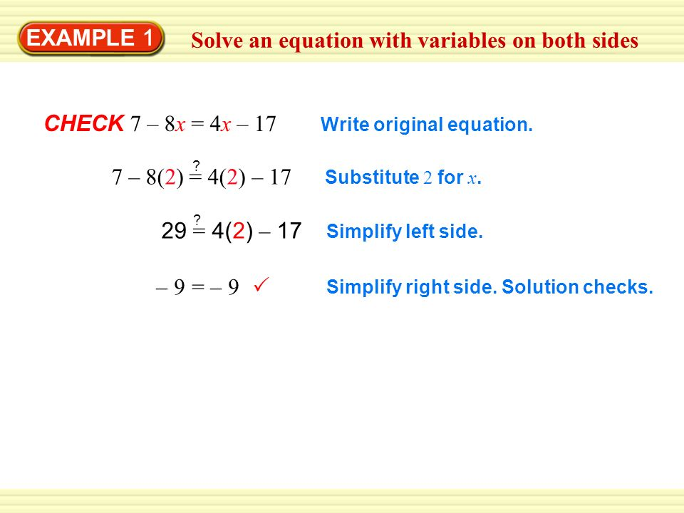 EXAMPLE 1 Solve an equation with variables on both sides – 9 = – 9  Write original equation.