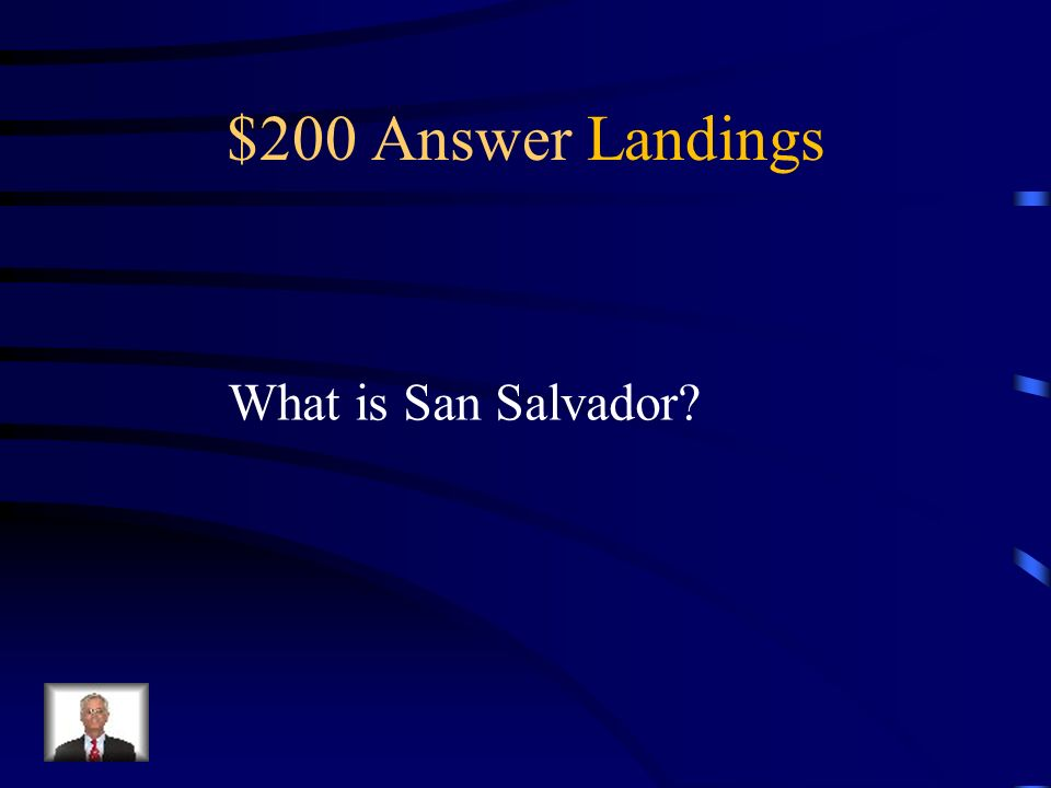 $200 Question Landings The Taino called this land Guanahaní.