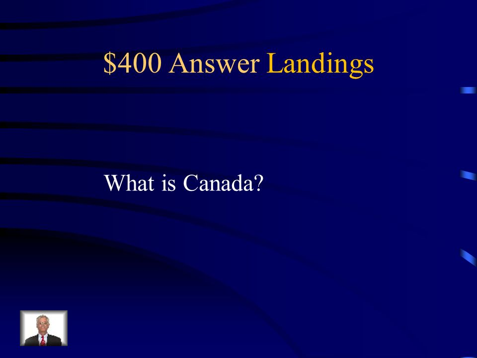 $400 Question Landings I claimed land in this country for France on my third voyage.