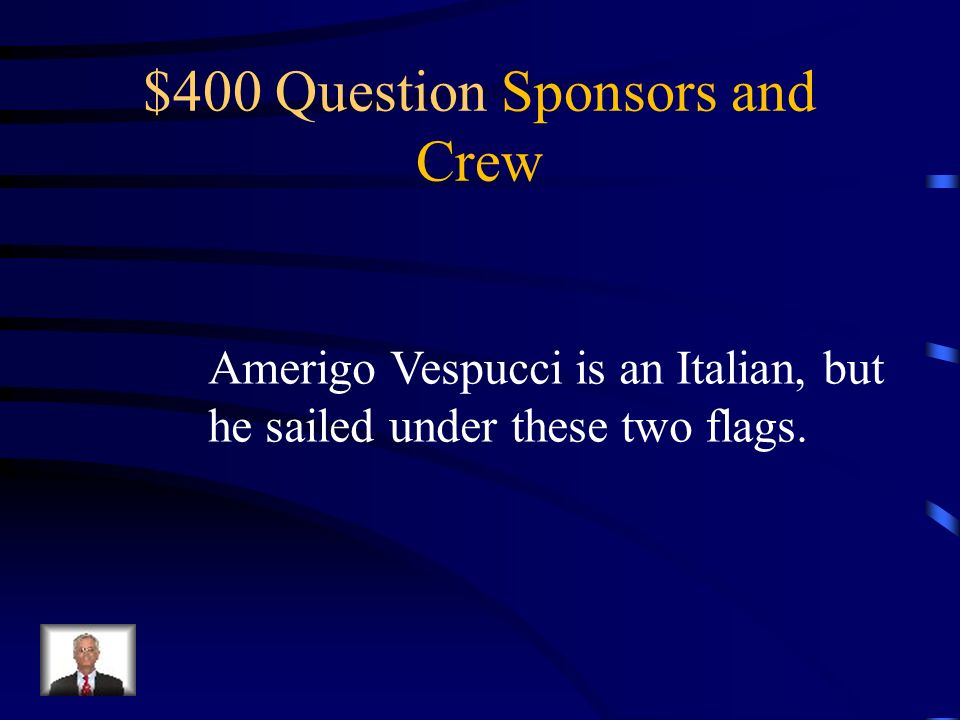$300 Answer Sponsors and Crew Who is Henry Hudson