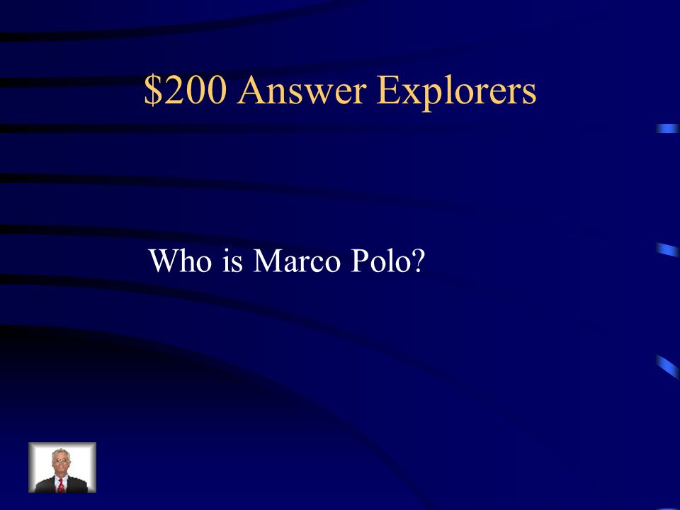 $200 Question Explorers I traveled across Asia with my father and my uncle.