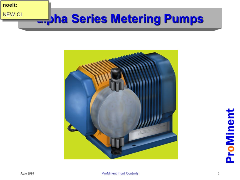 June 1999ProMinent Fluid Controls1 alpha Series Metering Pumps ...