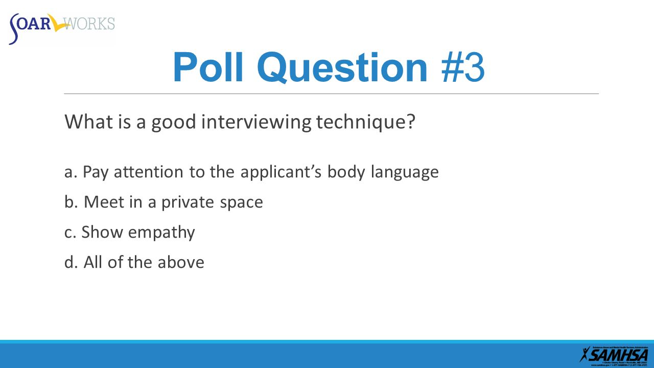 the soar medical summary report please stay on the line the poll question 3 what is a good interviewing technique