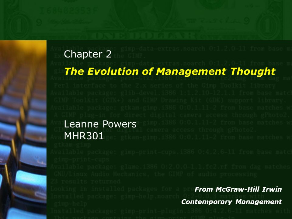 Chapter 2 The Evolution of Management Thought Leanne Powers MHR301 From McGraw-Hill Irwin Contemporary Management